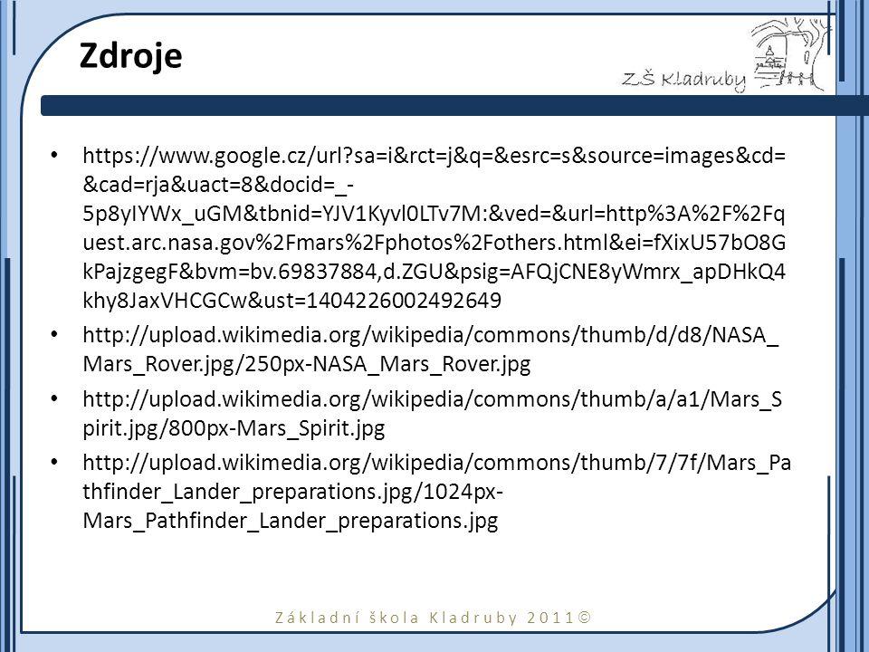 Základní škola Kladruby 2011  Zdroje https://www.google.cz/url?sa=i&rct=j&q=&esrc=s&source=images&cd= &cad=rja&uact=8&docid=_- 5p8yIYWx_uGM&tbnid=YJV