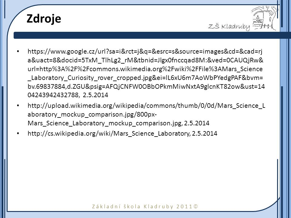 Základní škola Kladruby 2011  Zdroje https://www.google.cz/url?sa=i&rct=j&q=&esrc=s&source=images&cd=&cad=rj a&uact=8&docid=5TxM_TlhLg2_rM&tbnid=Jlgx