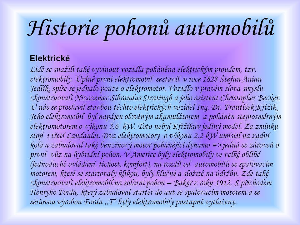 Historie pohonů automobilů Elektrické Lidé se snažili také vyvinout vozidla poháněna elektrickým proudem, tzv. elektromobily. Úplně první elektromobil