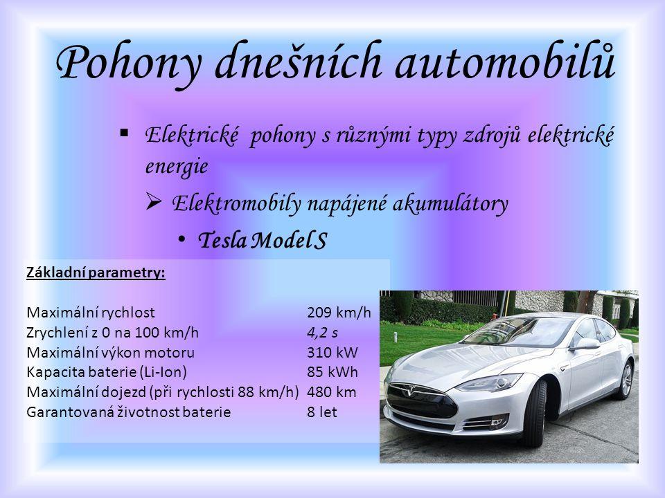 Pohony dnešních automobilů  Elektrické pohony s různými typy zdrojů elektrické energie  Elektromobily napájené akumulátory Tesla Model S Základní pa