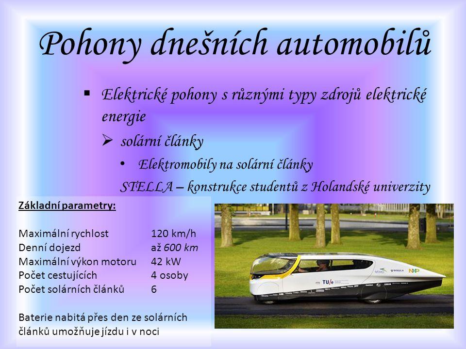 Pohony dnešních automobilů  Elektrické pohony s různými typy zdrojů elektrické energie  solární články Elektromobily na solární články STELLA – kons
