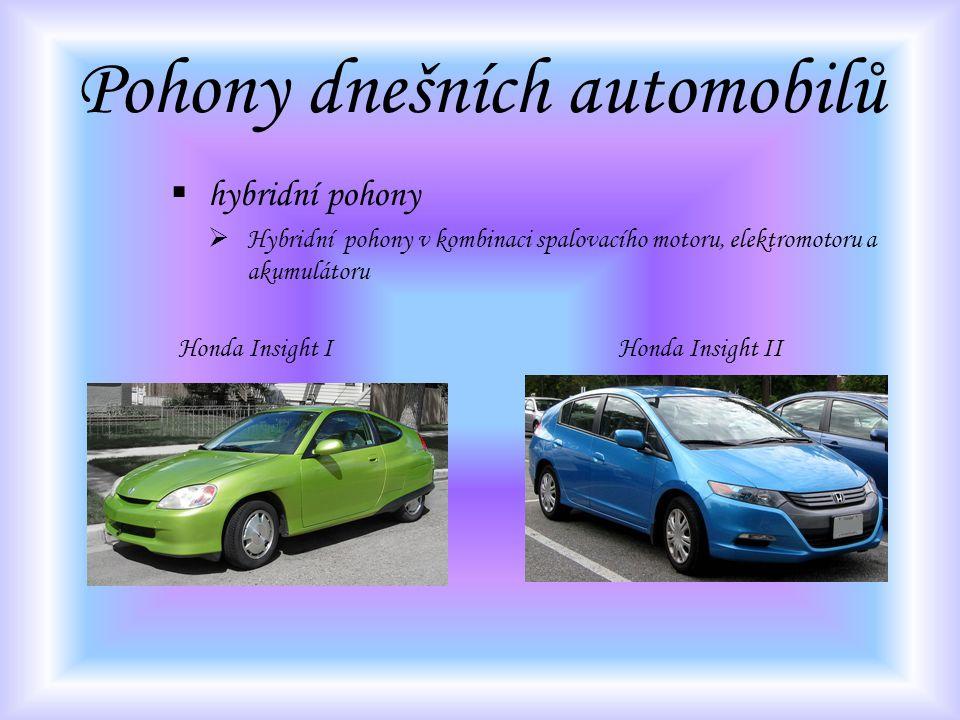 Pohony dnešních automobilů  hybridní pohony  Hybridní pohony v kombinaci spalovacího motoru, elektromotoru a akumulátoru Honda Insight I Honda Insig