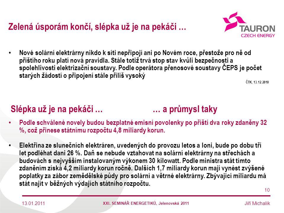 Jiří Michalik Zelená úsporám končí, slépka už je na pekáči … Nové solární elektrárny nikdo k síti nepřipojí ani po Novém roce, přestože pro ně od příš