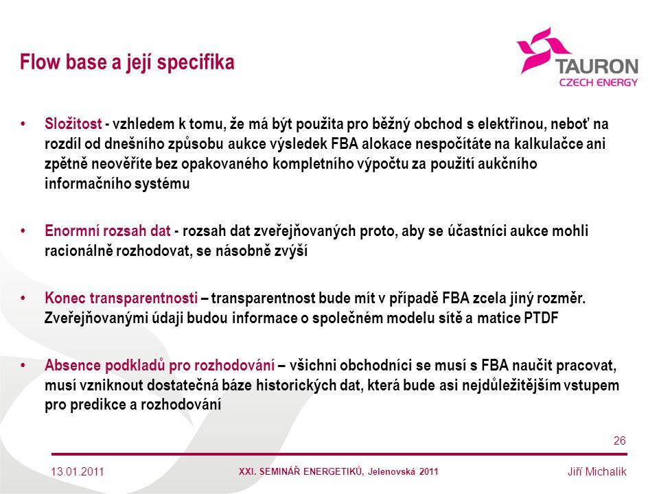 Jiří Michalik Flow base a její specifika Složitost - vzhledem k tomu, že má být použita pro běžný obchod s elektřinou, neboť na rozdíl od dnešního způ