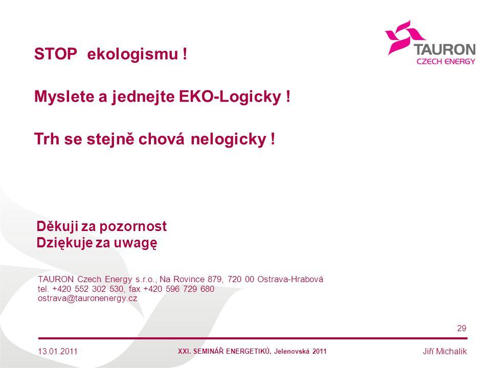 Jiří Michalik 29 Děkuji za pozornost Dziękuje za uwagę TAURON Czech Energy s.r.o., Na Rovince 879, 720 00 Ostrava-Hrabová tel. +420 552 302 530, fax +