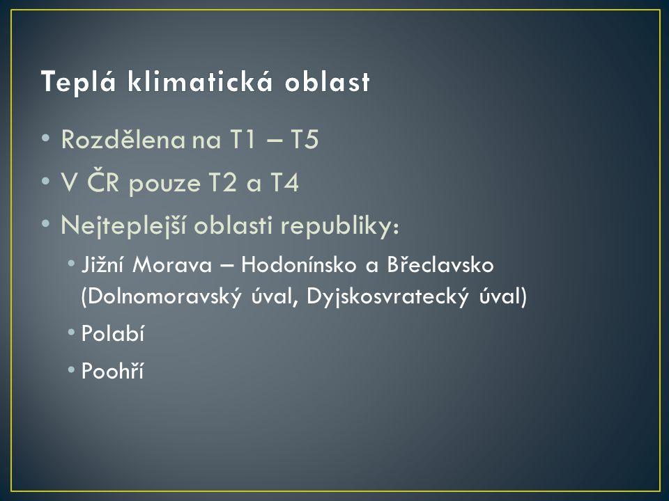Rozdělena na T1 – T5 V ČR pouze T2 a T4 Nejteplejší oblasti republiky: Jižní Morava – Hodonínsko a Břeclavsko (Dolnomoravský úval, Dyjskosvratecký úva