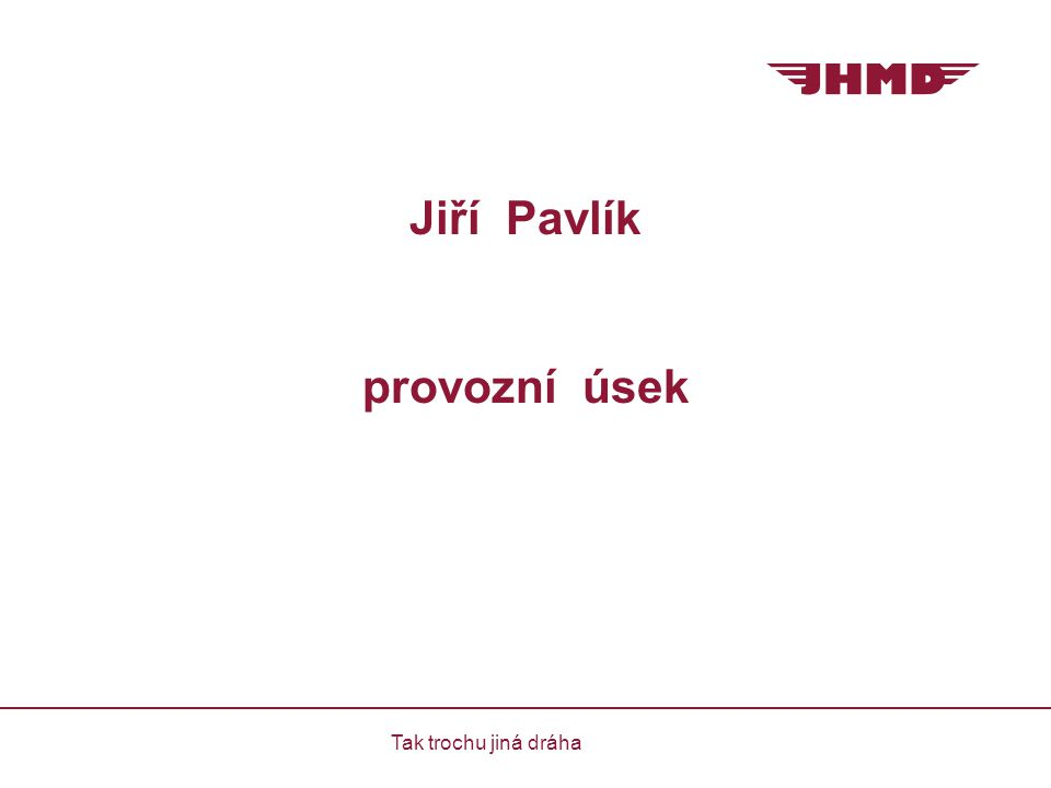 Jiří Pavlík provozní úsek Tak trochu jiná dráha
