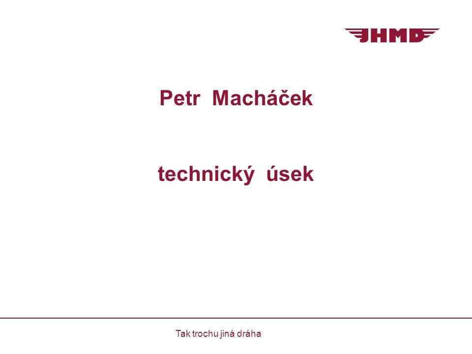 Petr Macháček technický úsek Tak trochu jiná dráha