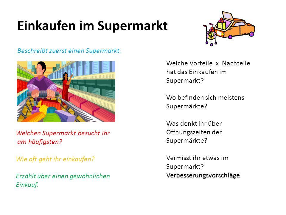 Einkaufen im Supermarkt Beschreibt zuerst einen Supermarkt.