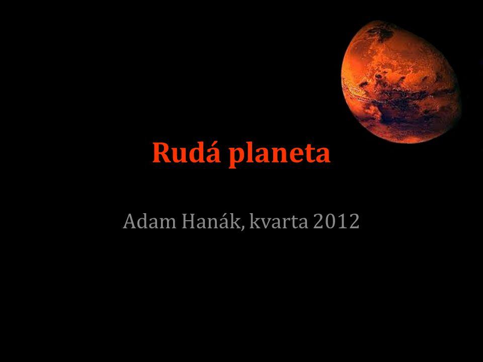 Úvod Mars - Římský bůh Mart ½ velikosti a 1/10 hmotnosti s Zemí Rudé zbarvení – vysoký obsah oxidů železa Vzdálenost od Slunce - 230 milionů km Sol - 24 hodin, 39 minut a 35.244 vteřin Rok – 687 pozemských dní Vzdálenost od země: 570 mil.