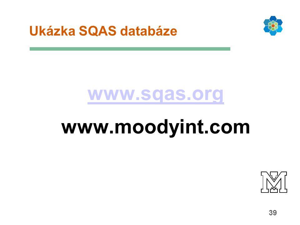 39 Ukázka SQAS databáze www.sqas.org www.moodyint.com
