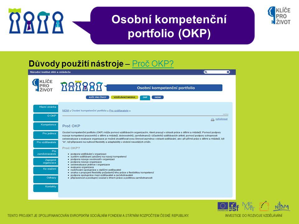 Důvody použití nástroje – Proč OKP?Proč OKP? Osobní kompetenční portfolio (OKP)