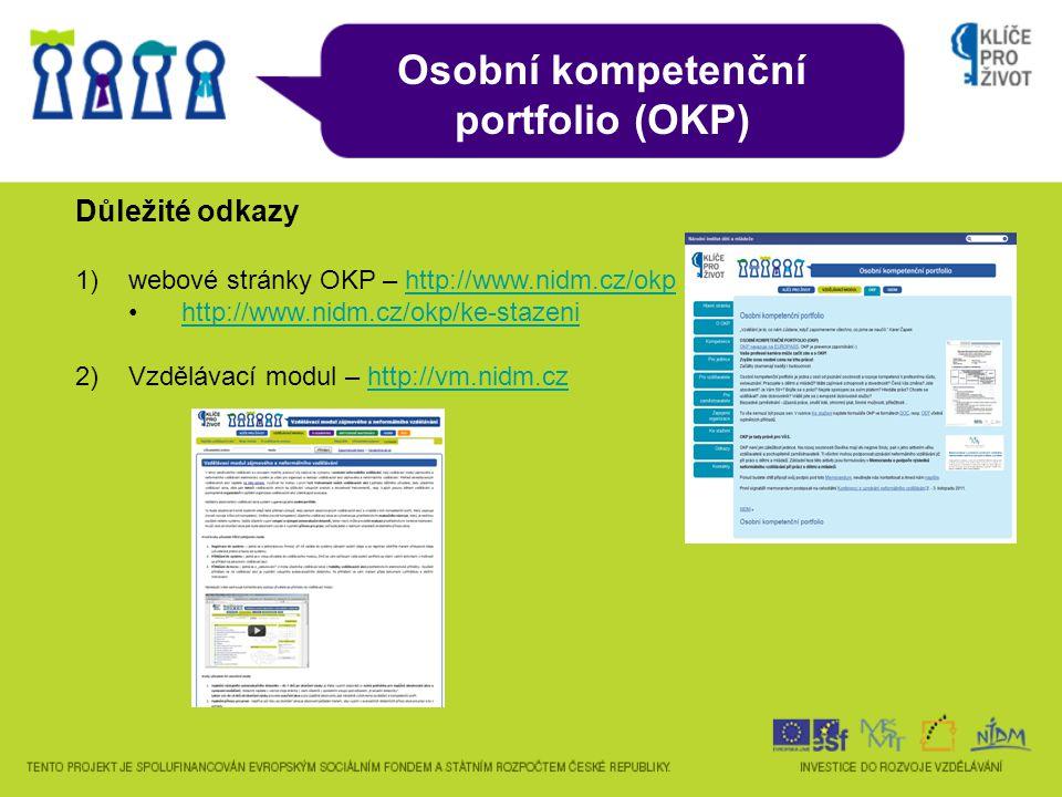 Důležité odkazy 1)webové stránky OKP – http://www.nidm.cz/okphttp://www.nidm.cz/okp http://www.nidm.cz/okp/ke-stazeni 2)Vzdělávací modul – http://vm.nidm.czhttp://vm.nidm.cz