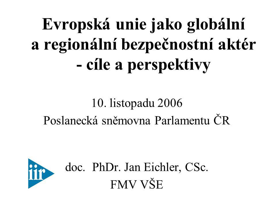 Evropská unie jako globální a regionální bezpečnostní aktér - cíle a perspektivy 10.