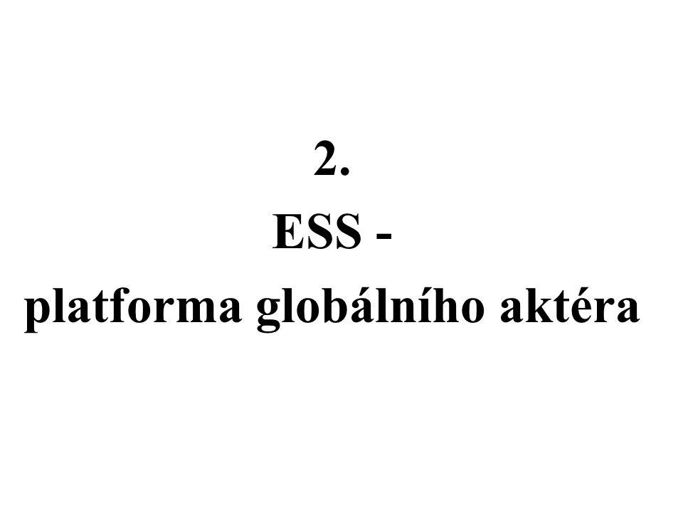 2. ESS - platforma globálního aktéra