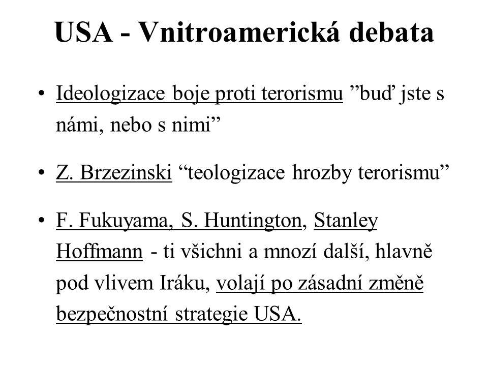 USA - Vnitroamerická debata Ideologizace boje proti terorismu buď jste s námi, nebo s nimi Z.