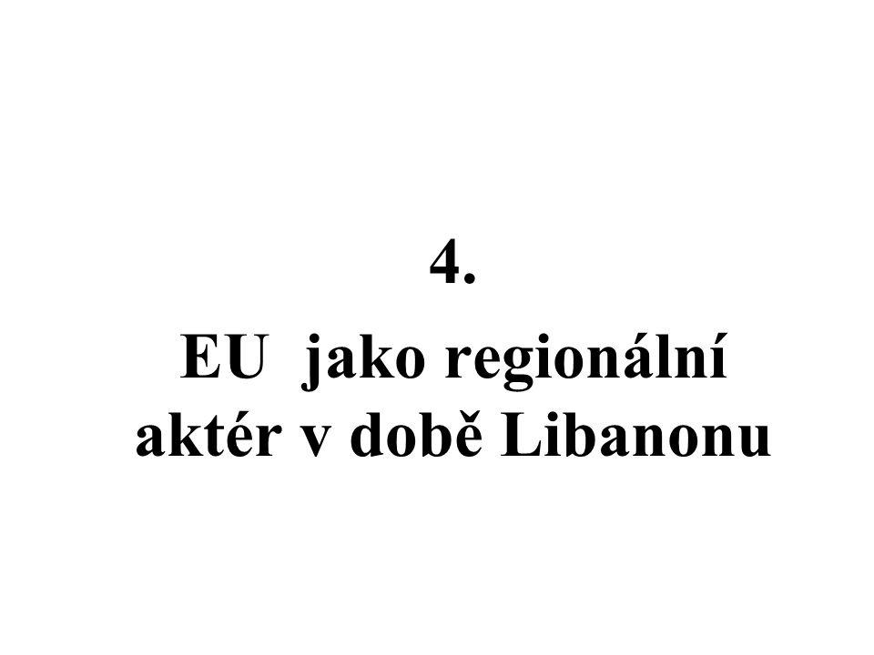 4. EU jako regionální aktér v době Libanonu