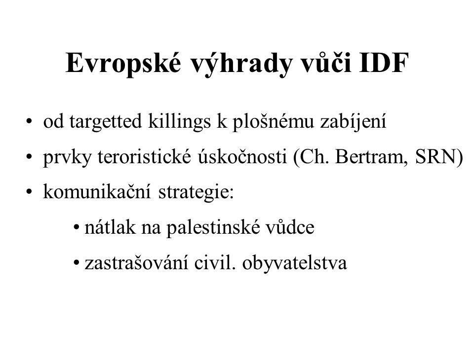 Evropské výhrady vůči IDF od targetted killings k plošnému zabíjení prvky teroristické úskočnosti (Ch.