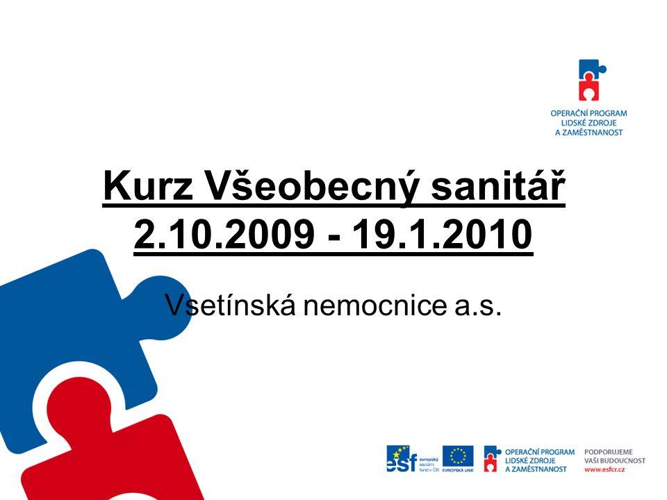 Kurz Všeobecný sanitář 2.10.2009 - 19.1.2010 Vsetínská nemocnice a.s.