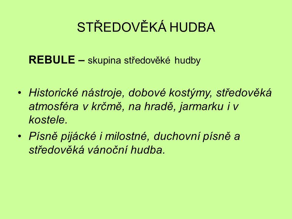 STŘEDOVĚKÁ HUDBA REBULE – skupina středověké hudby Historické nástroje, dobové kostýmy, středověká atmosféra v krčmě, na hradě, jarmarku i v kostele.