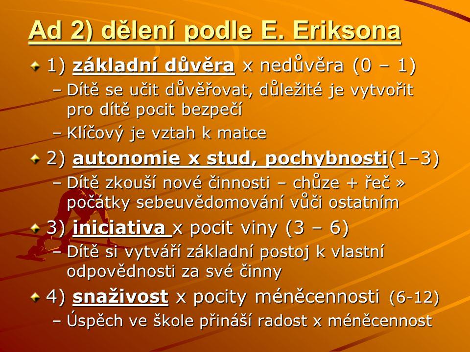 Ad 2) dělení podle E.
