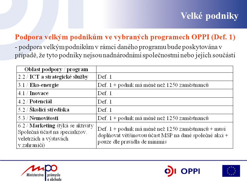 Velké podniky Podpora velkým podnikům ve vybraných programech OPPI (Def.