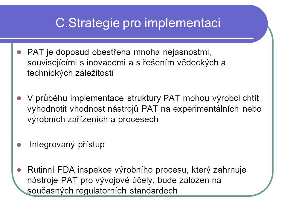 C.Strategie pro implementaci PAT je doposud obestřena mnoha nejasnostmi, souvisejícími s inovacemi a s řešením vědeckých a technických záležitostí V p