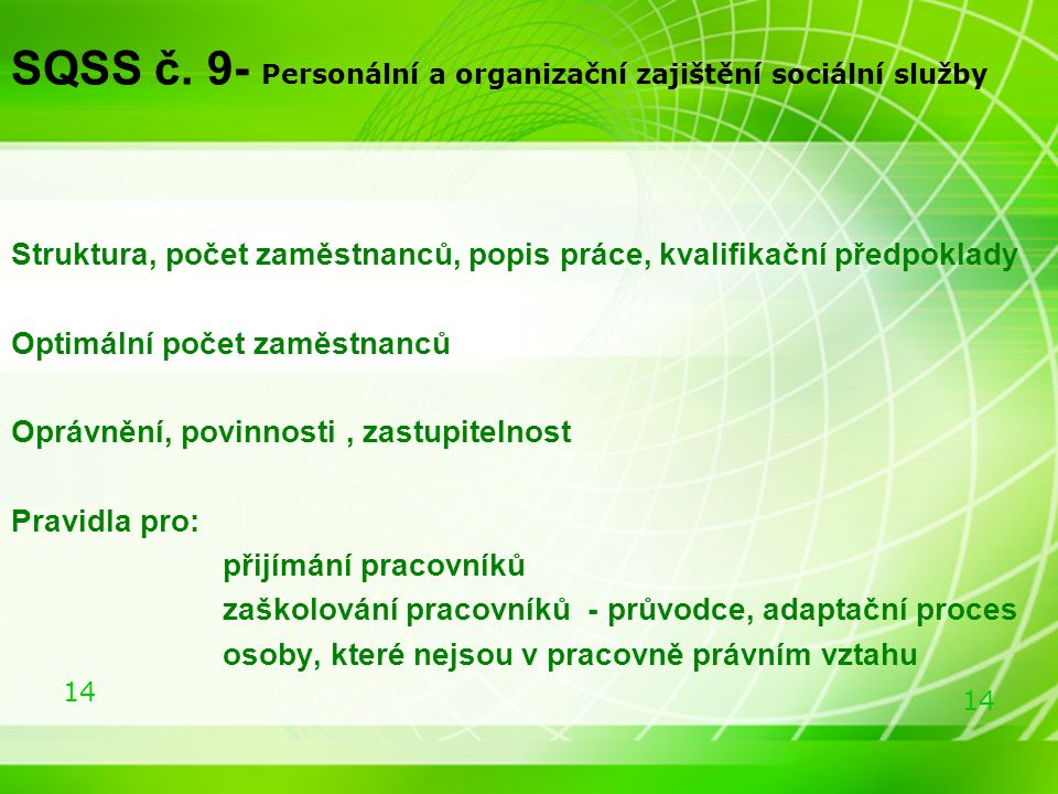 14 SQSS č. 9- Personální a organizační zajištění sociální služby Struktura, počet zaměstnanců, popis práce, kvalifikační předpoklady Optimální počet z