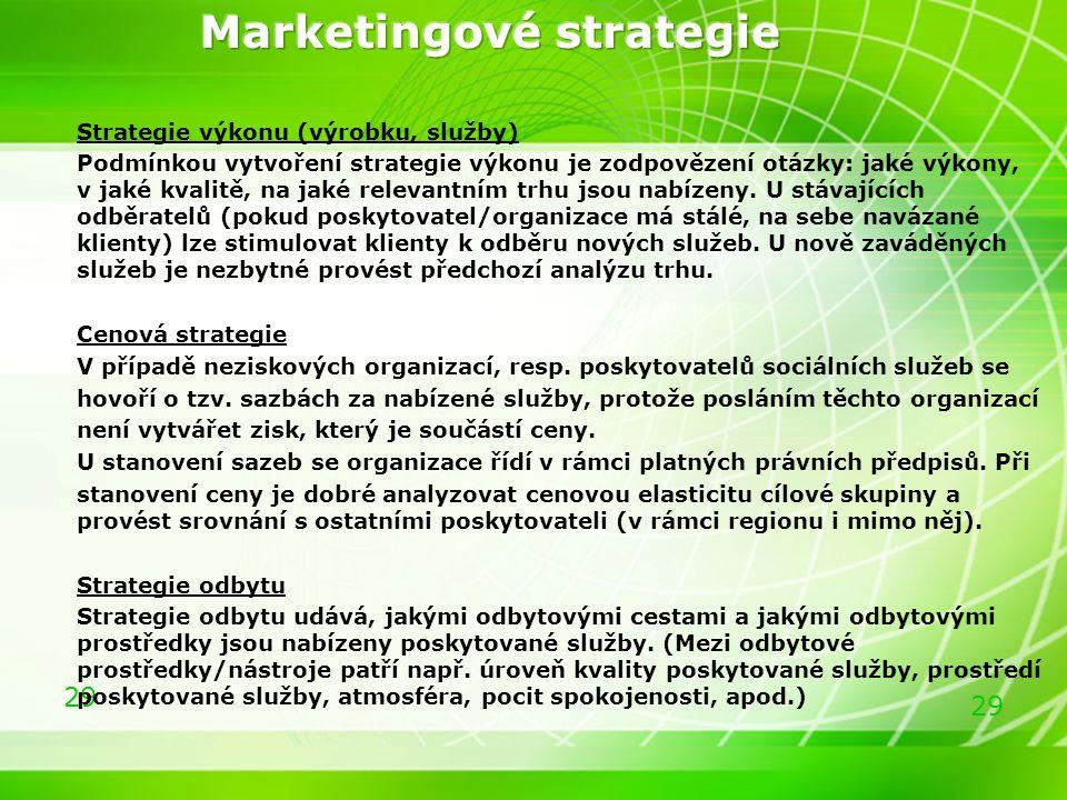 29 Strategie výkonu (výrobku, služby) Podmínkou vytvoření strategie výkonu je zodpovězení otázky: jaké výkony, v jaké kvalitě, na jaké relevantním trh