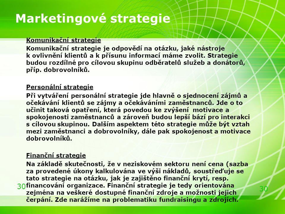 30 Marketingové strategie Komunikační strategie Komunikační strategie je odpovědí na otázku, jaké nástroje k ovlivnění klientů a k přísunu informací m