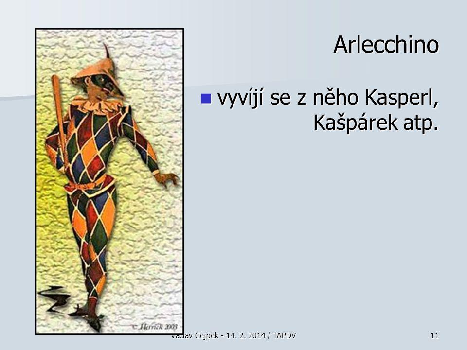 Václav Cejpek - 14.2. 2014 / TAPDV11 Arlecchino vyvíjí se z něho Kasperl, Kašpárek atp.