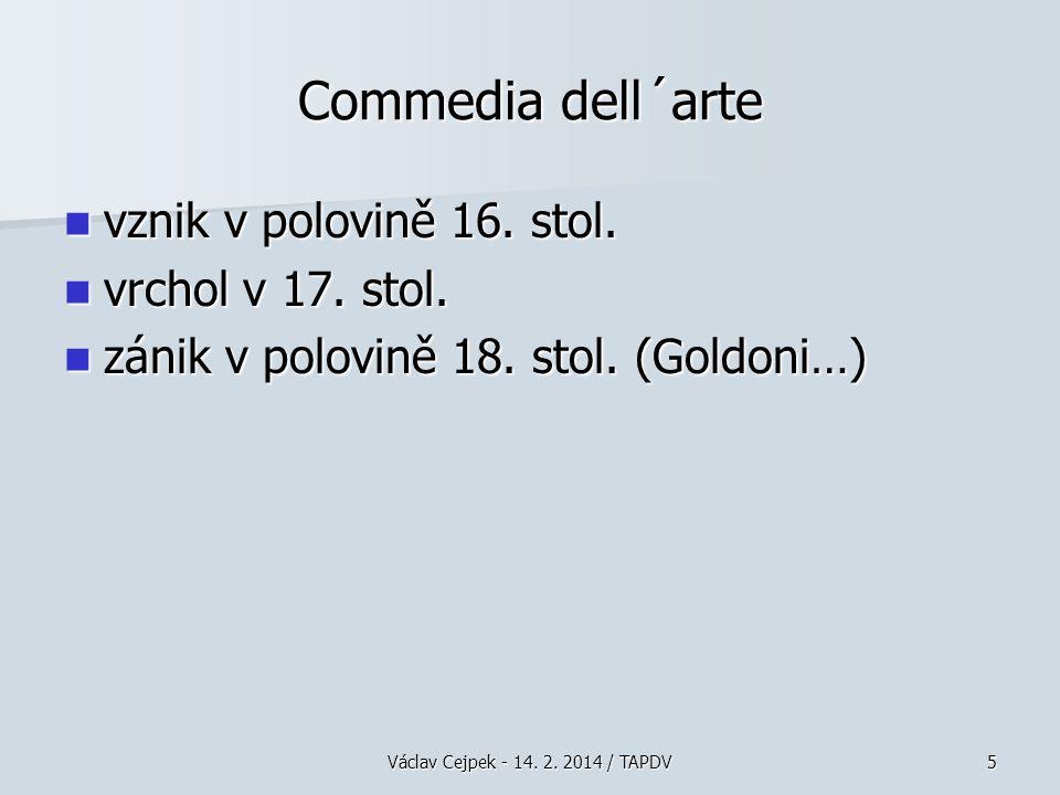 5 Commedia dell´arte vznik v polovině 16.stol. vznik v polovině 16.