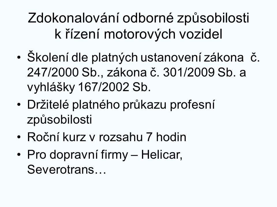 Zdokonalování odborné způsobilosti k řízení motorových vozidel Školení dle platných ustanovení zákona č.