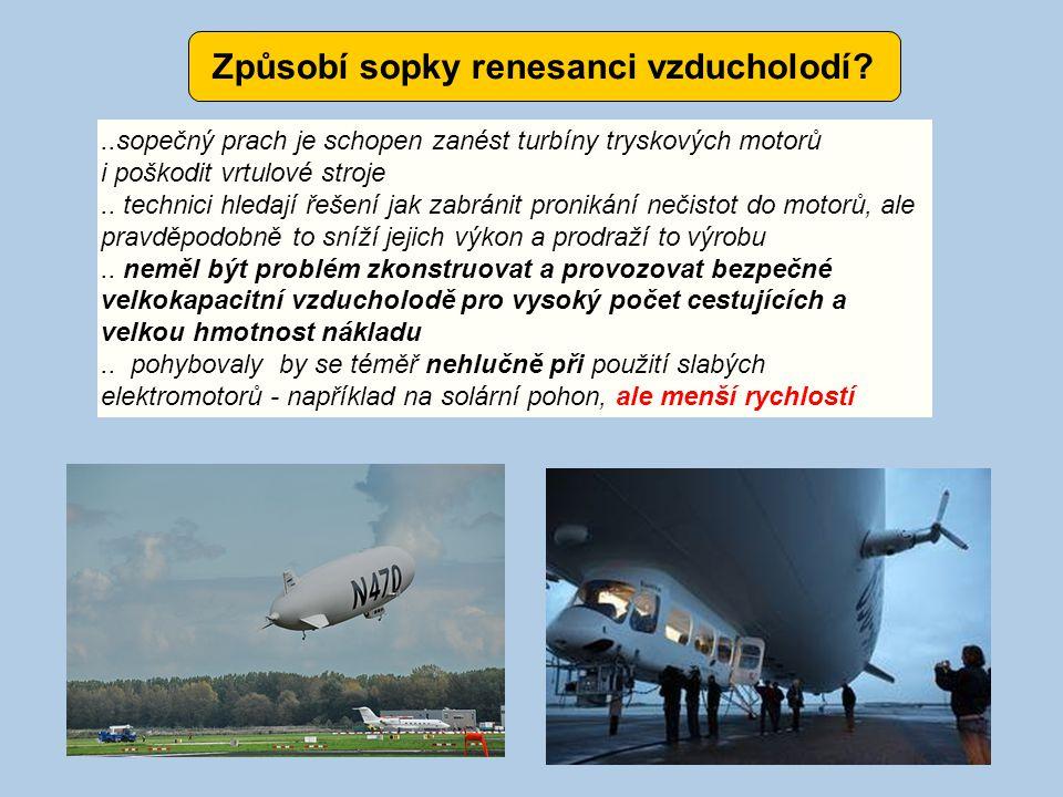 Způsobí sopky renesanci vzducholodí?..sopečný prach je schopen zanést turbíny tryskových motorů i poškodit vrtulové stroje.. technici hledají řešení j