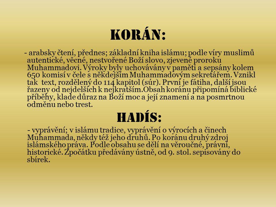 právo islámské arabsky šarí'a (správná cesta) – systém islámských právních norem vyjadřujících Bohem daný Zákon.Vyhází z Hadísu a Koránu.