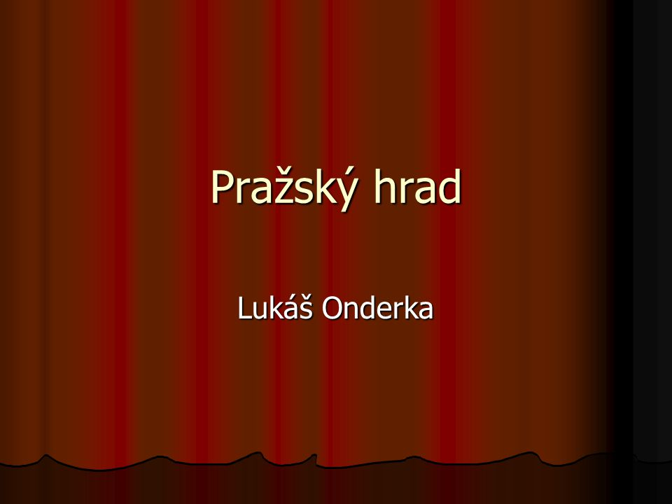 Pražský hrad Lukáš Onderka