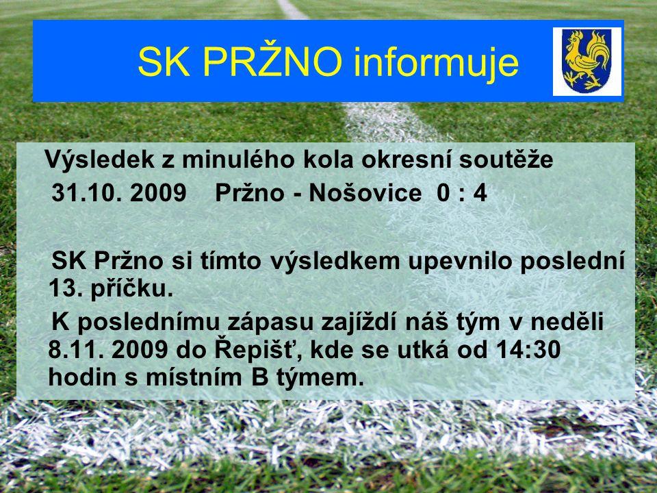 SK PRŽNO informuje Výsledek z minulého kola okresní soutěže 31.10.