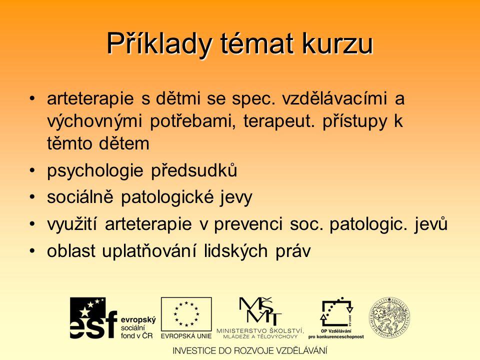 Příklady témat kurzu arteterapie s dětmi se spec. vzdělávacími a výchovnými potřebami, terapeut.