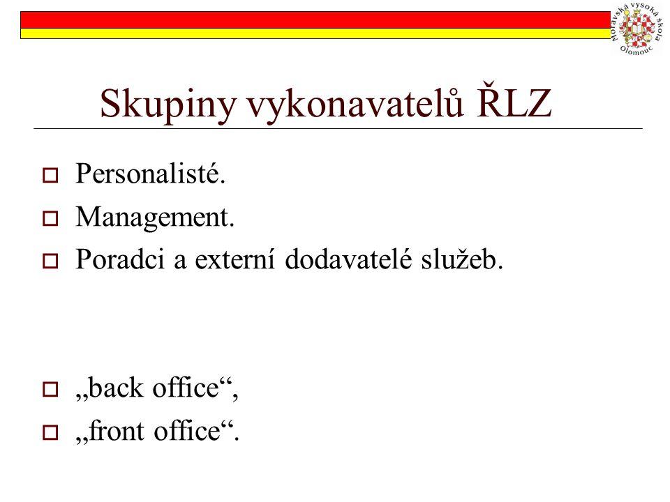 Skupiny vykonavatelů ŘLZ  Personalisté. Management.
