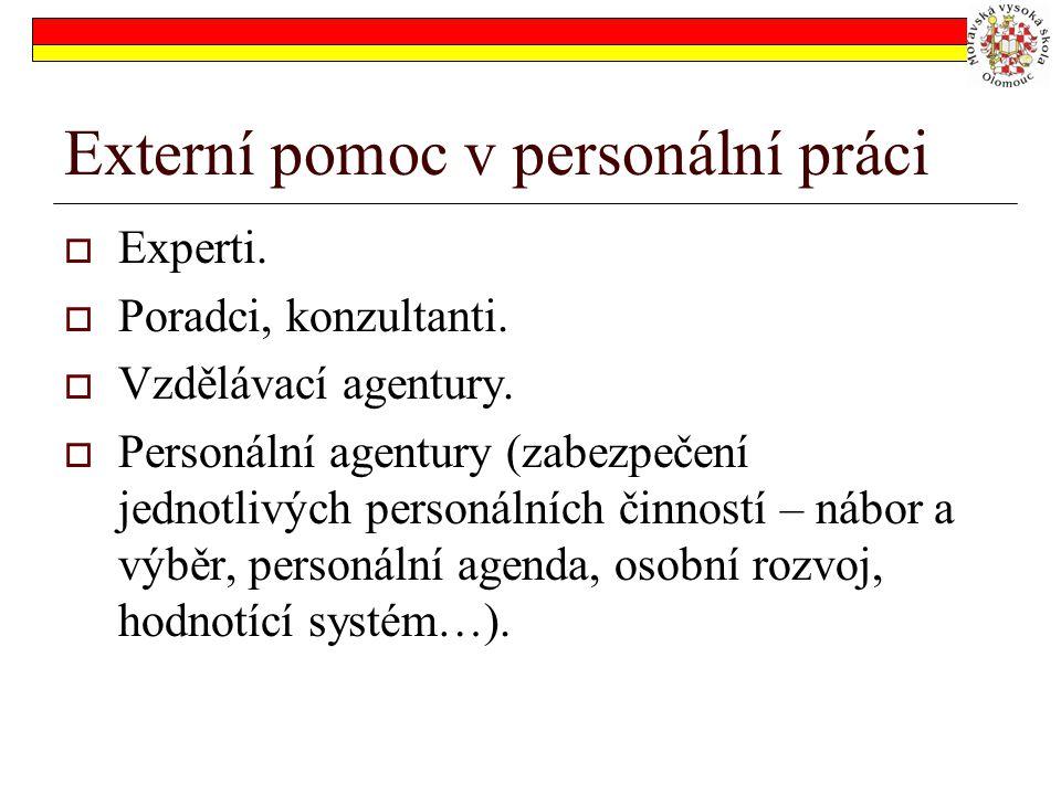 Externí pomoc v personální práci  Experti. Poradci, konzultanti.