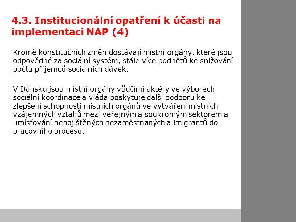 4.3. Institucionální opatření k účasti na implementaci NAP (4) Kromě konstitučních změn dostávají místní orgány, které jsou odpovědné za sociální syst