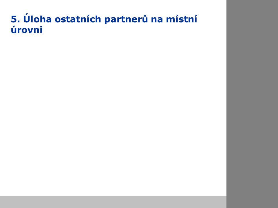5. Úloha ostatních partnerů na místní úrovni