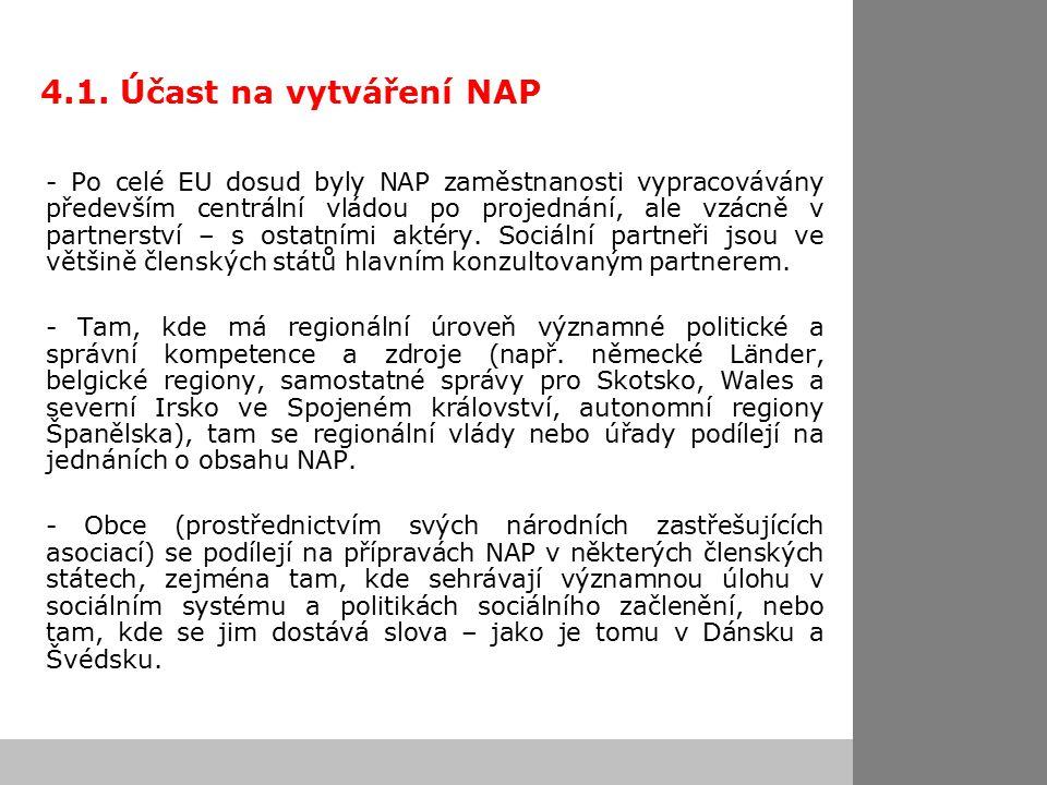 4.1. Účast na vytváření NAP - Po celé EU dosud byly NAP zaměstnanosti vypracovávány především centrální vládou po projednání, ale vzácně v partnerství