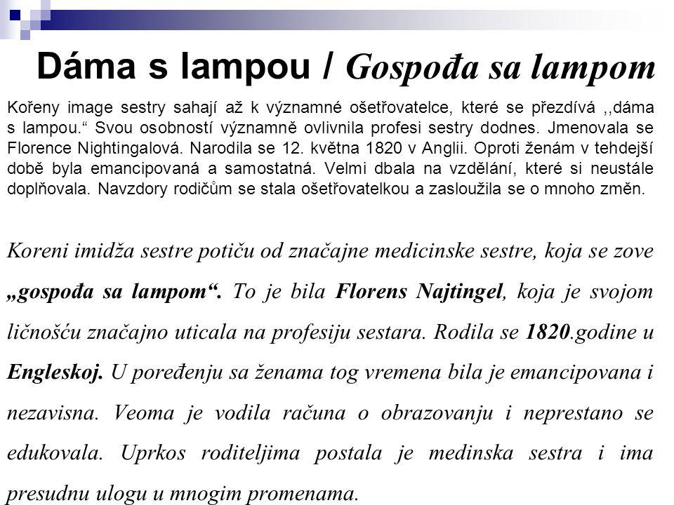 """Dáma s lampou / Gospođa sa lampom Kořeny image sestry sahají až k významné ošetřovatelce, které se přezdívá,,dáma s lampou."""" Svou osobností významně o"""