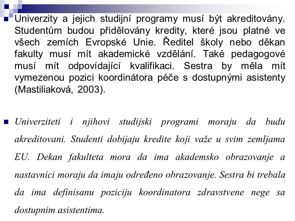 Univerzity a jejich studijní programy musí být akreditovány. Studentům budou přidělovány kredity, které jsou platné ve všech zemích Evropské Unie. Řed