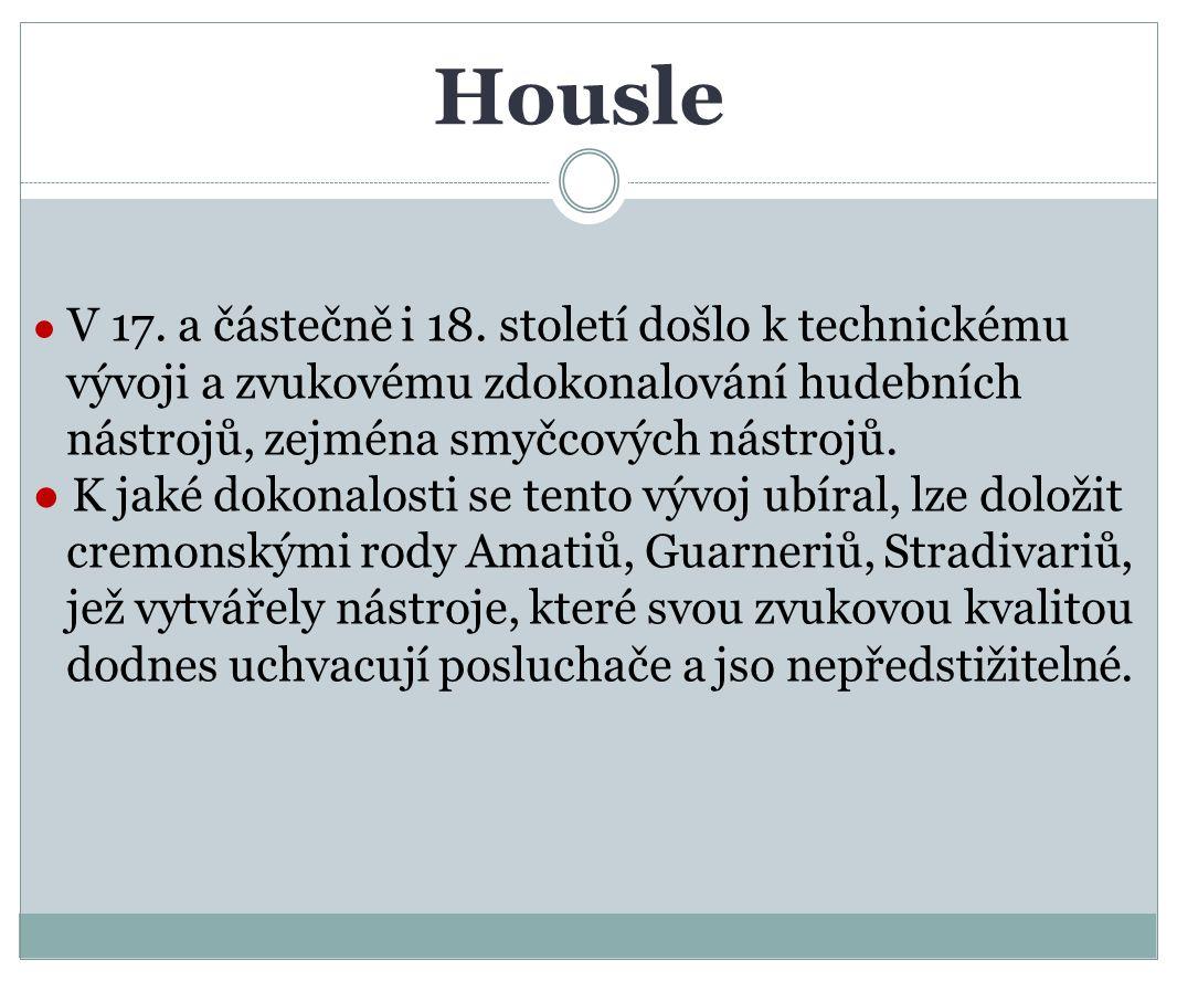 Housle ● V 17.a částečně i 18.