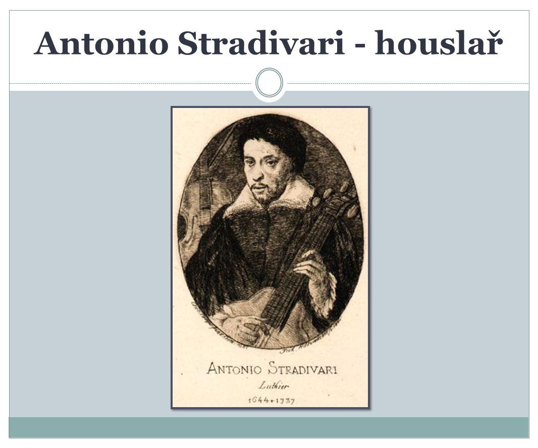 Antonio Stradivari - houslař