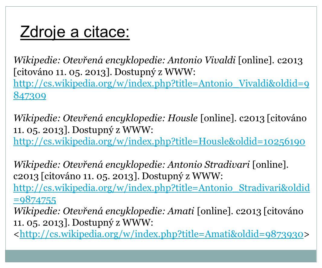 Zdroje a citace: Wikipedie: Otevřená encyklopedie: Antonio Vivaldi [online].