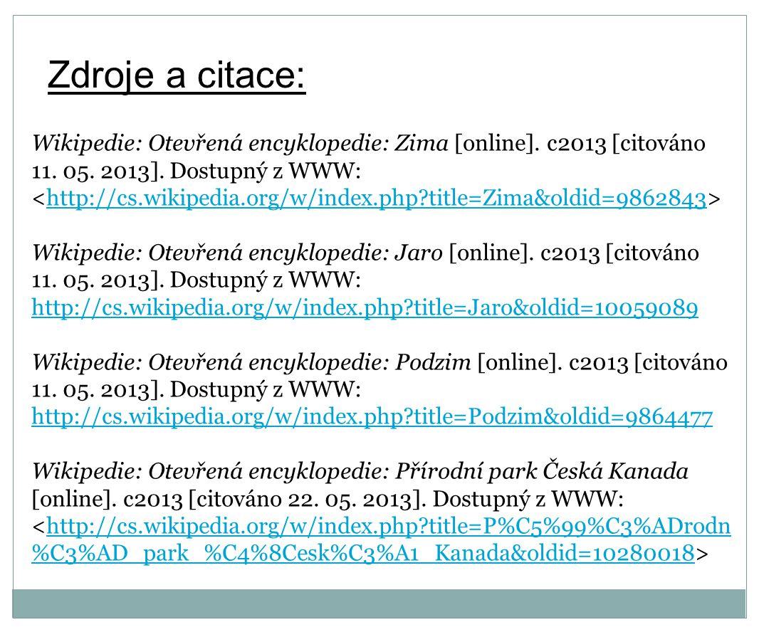 Zdroje a citace: Wikipedie: Otevřená encyklopedie: Zima [online].