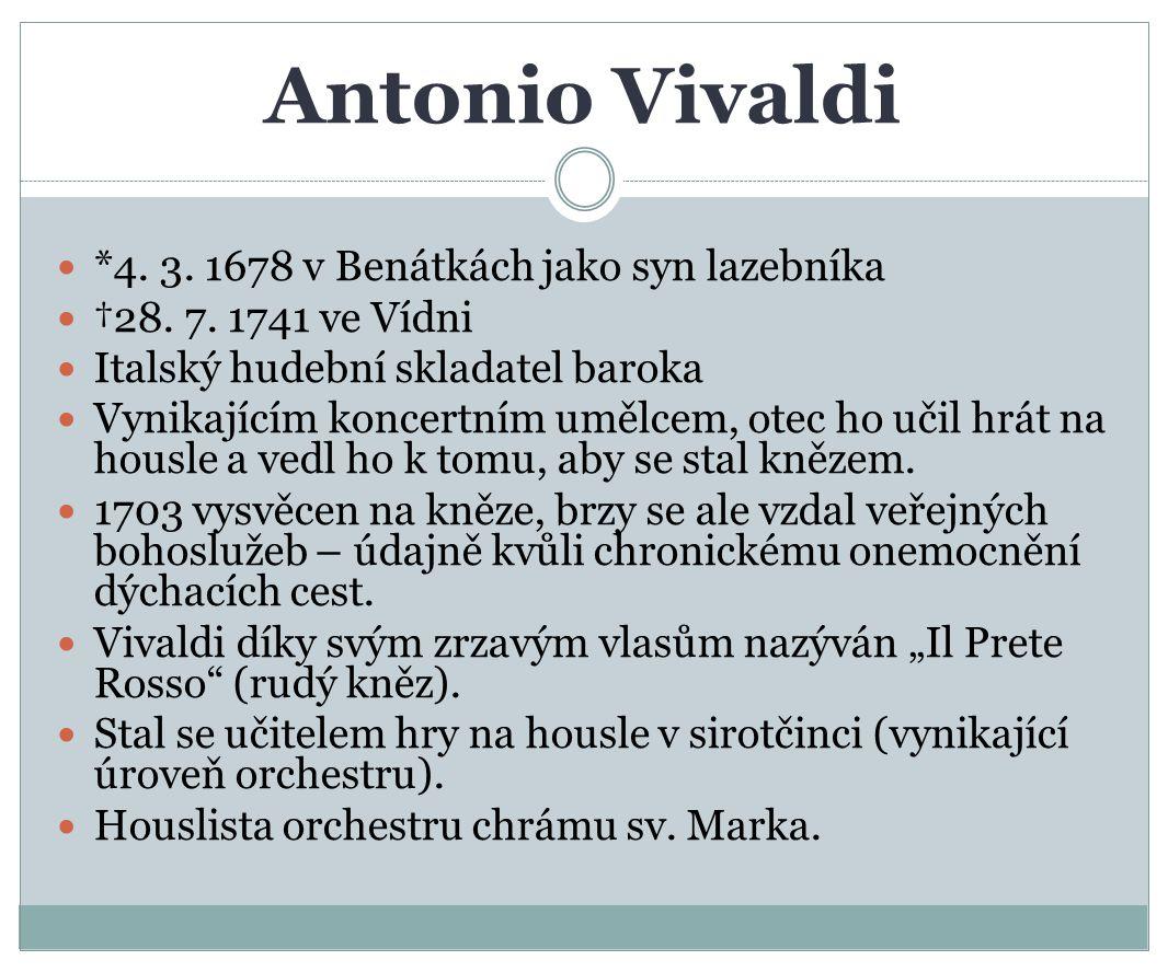 Antonio Vivaldi *4.3. 1678 v Benátkách jako syn lazebníka †28.